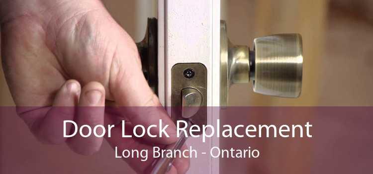 Door Lock Replacement Long Branch - Ontario