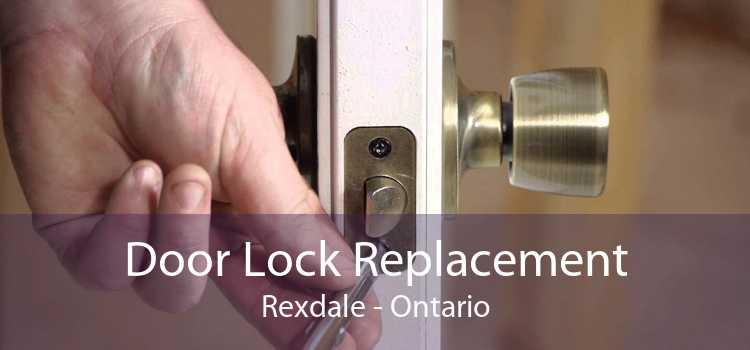 Door Lock Replacement Rexdale - Ontario