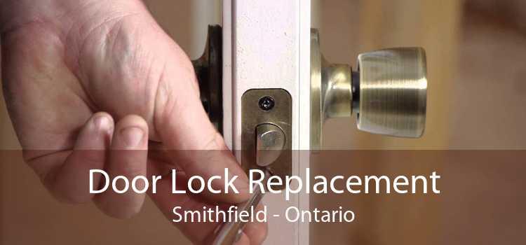 Door Lock Replacement Smithfield - Ontario
