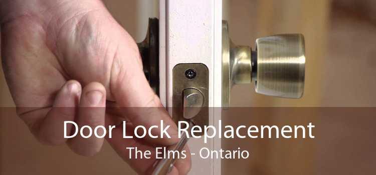 Door Lock Replacement The Elms - Ontario