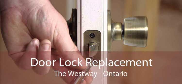 Door Lock Replacement The Westway - Ontario