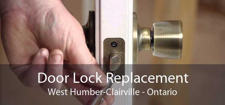 Door Lock Replacement West Humber-Clairville - Ontario