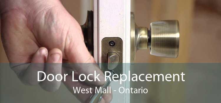 Door Lock Replacement West Mall - Ontario