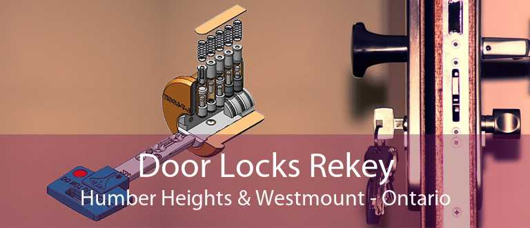 Door Locks Rekey Humber Heights & Westmount - Ontario