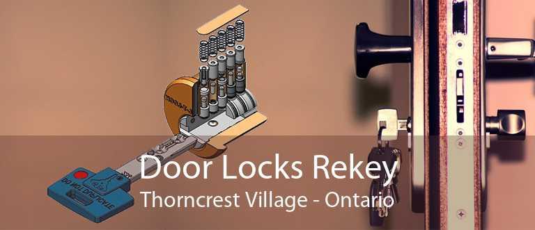 Door Locks Rekey Thorncrest Village - Ontario