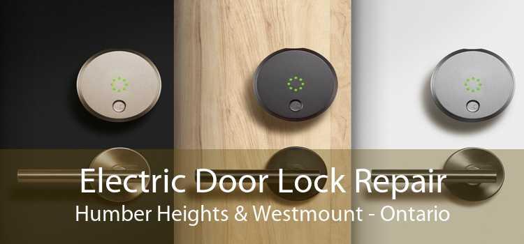 Electric Door Lock Repair Humber Heights & Westmount - Ontario
