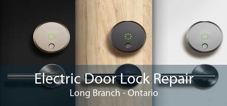 Electric Door Lock Repair Long Branch - Ontario