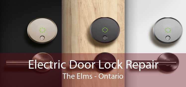 Electric Door Lock Repair The Elms - Ontario