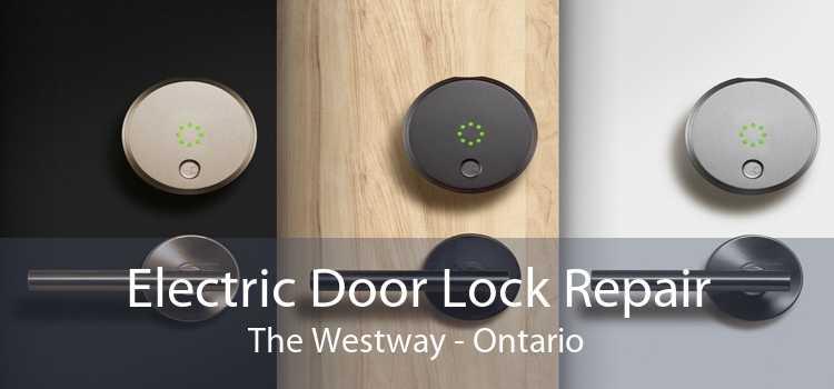 Electric Door Lock Repair The Westway - Ontario