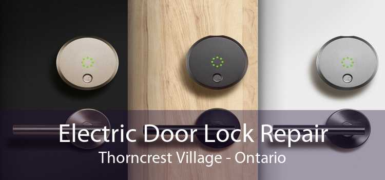 Electric Door Lock Repair Thorncrest Village - Ontario