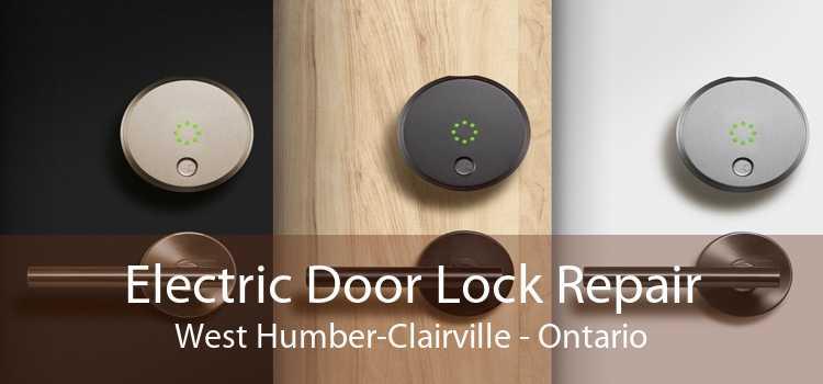 Electric Door Lock Repair West Humber-Clairville - Ontario