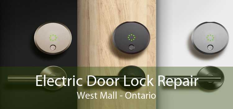 Electric Door Lock Repair West Mall - Ontario