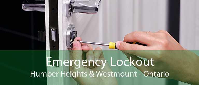 Emergency Lockout Humber Heights & Westmount - Ontario
