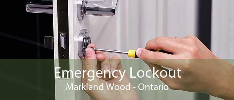 Emergency Lockout Markland Wood - Ontario