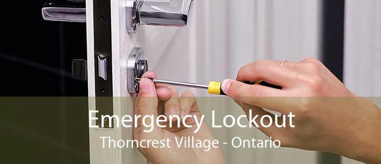 Emergency Lockout Thorncrest Village - Ontario