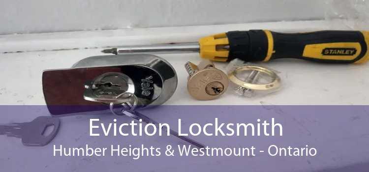 Eviction Locksmith Humber Heights & Westmount - Ontario