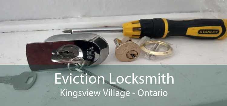 Eviction Locksmith Kingsview Village - Ontario