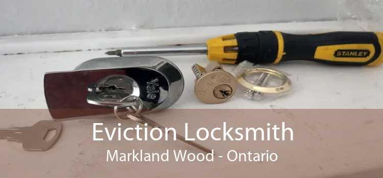 Eviction Locksmith Markland Wood - Ontario