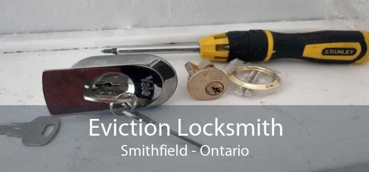 Eviction Locksmith Smithfield - Ontario