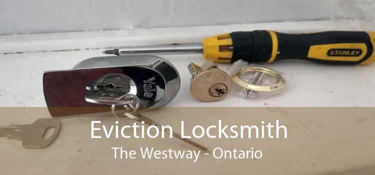 Eviction Locksmith The Westway - Ontario