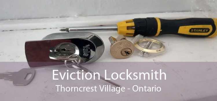 Eviction Locksmith Thorncrest Village - Ontario