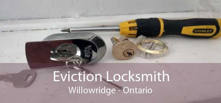 Eviction Locksmith Willowridge - Ontario