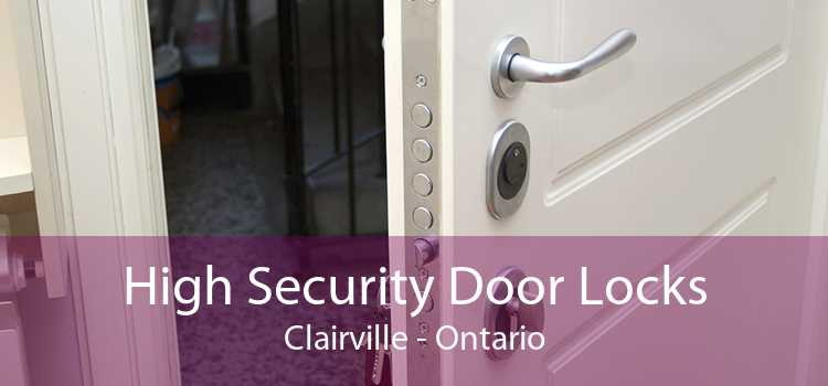 High Security Door Locks Clairville - Ontario