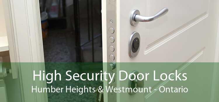 High Security Door Locks Humber Heights & Westmount - Ontario