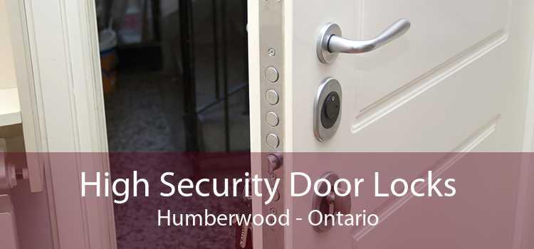 High Security Door Locks Humberwood - Ontario