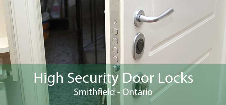 High Security Door Locks Smithfield - Ontario