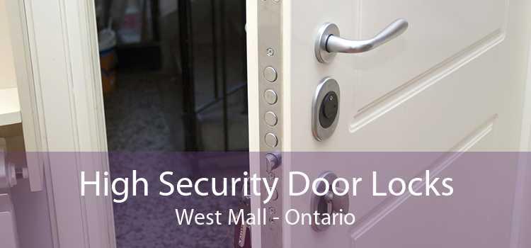 High Security Door Locks West Mall - Ontario