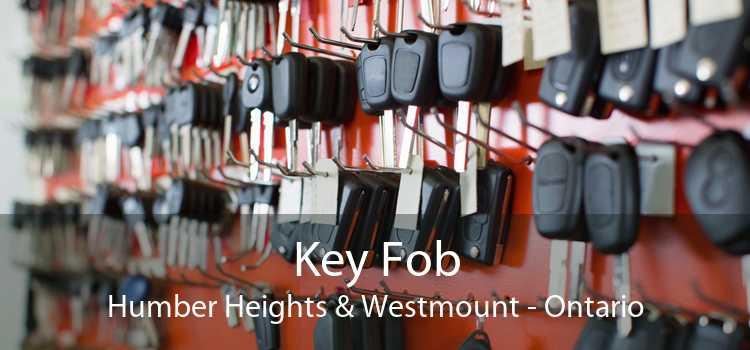 Key Fob Humber Heights & Westmount - Ontario