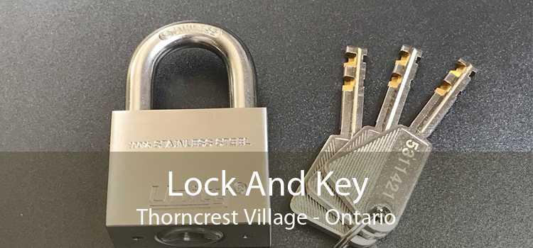 Lock And Key Thorncrest Village - Ontario