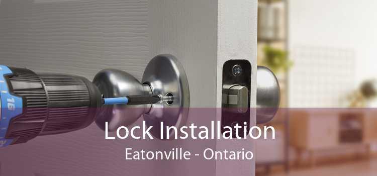 Lock Installation Eatonville - Ontario