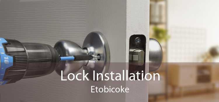 Lock Installation Etobicoke