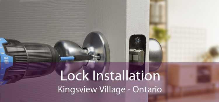 Lock Installation Kingsview Village - Ontario