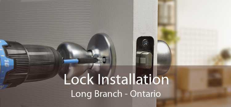 Lock Installation Long Branch - Ontario