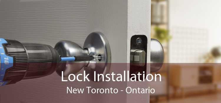 Lock Installation New Toronto - Ontario