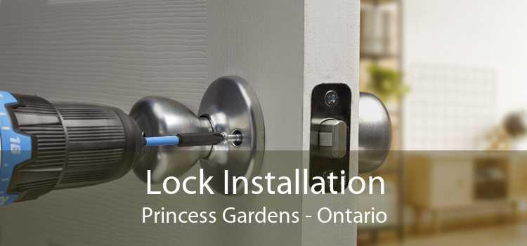 Lock Installation Princess Gardens - Ontario