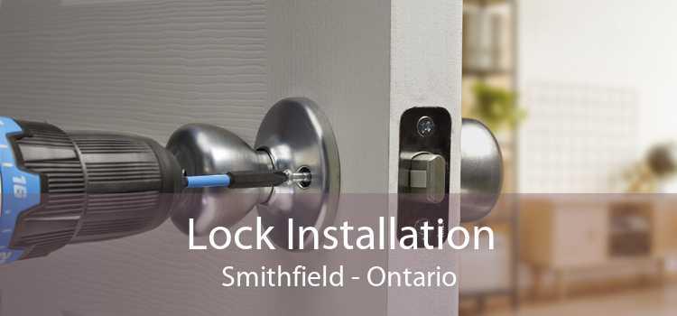 Lock Installation Smithfield - Ontario