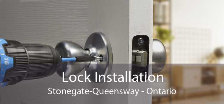 Lock Installation Stonegate-Queensway - Ontario