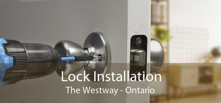 Lock Installation The Westway - Ontario