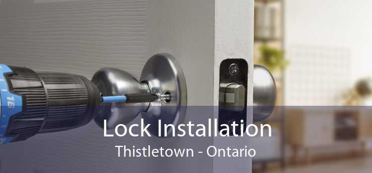 Lock Installation Thistletown - Ontario