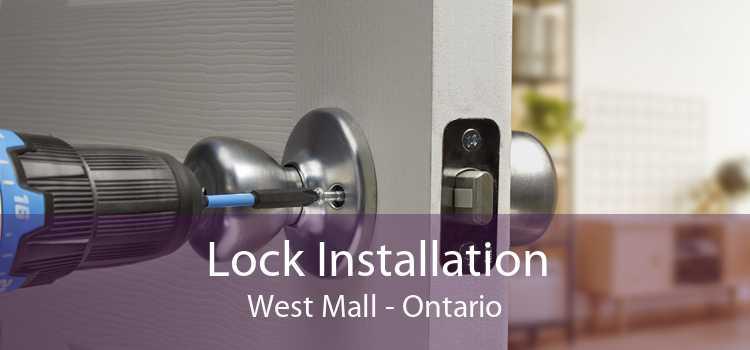Lock Installation West Mall - Ontario
