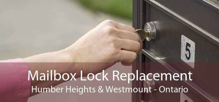 Mailbox Lock Replacement Humber Heights & Westmount - Ontario