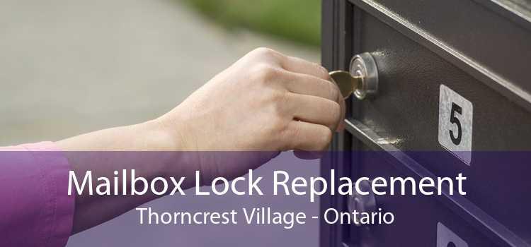 Mailbox Lock Replacement Thorncrest Village - Ontario