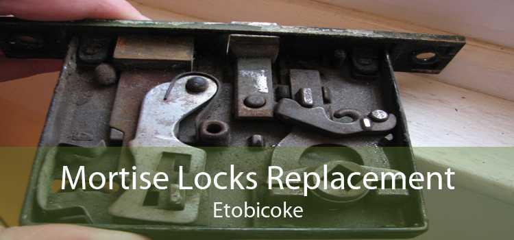 Mortise Locks Replacement Etobicoke