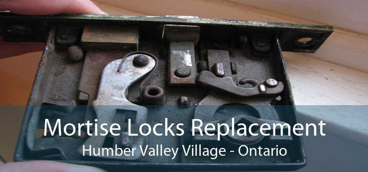 Mortise Locks Replacement Humber Valley Village - Ontario