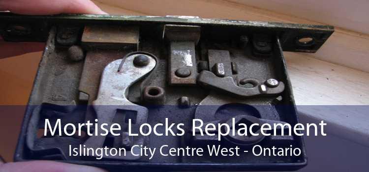 Mortise Locks Replacement Islington City Centre West - Ontario