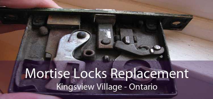 Mortise Locks Replacement Kingsview Village - Ontario